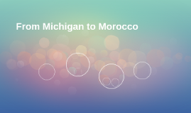 From Michigan to Morocco