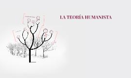 LA TEORÍA HUMANISTA