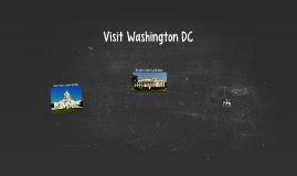 Copy of Visit Washinton Dc