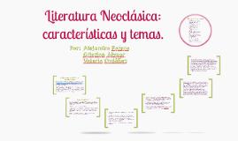 Copy of Literatura Neoclasica: caracteristicas y temas.