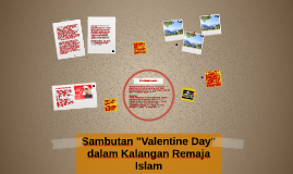"""Copy of Sambutan """"Valentine Day"""" dalam Kalangan Remaja Islam"""