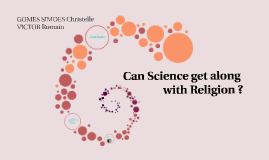 Can Science get along with Religion ?