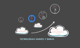 TECNOLOGIAS SUAVES Y DURAS