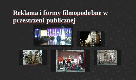 Reklama i formy filmopodobne w przestrzeni publicznej