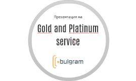 Gold and Platinum offers