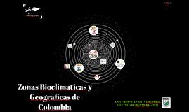 Zonas Bioclimaticas y Geograficas de Colombia