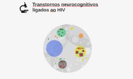 Transtornos neurocognitivos ligados ao HIV