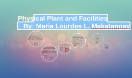 Copy of Physical Plant and Facilities
