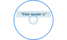"""Flair tender´s"""