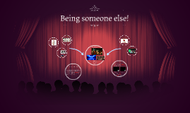 Being someone else!