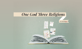 danielle- one god three religions