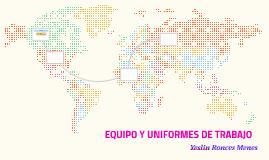EQUIPO Y UNIFORMES DE TRABAJO