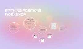 BIRTHING POSITIONS WORKSHOP