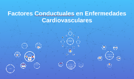Factores Conductuales y Enfermedades Cardiovasculares