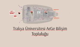 Trakya Üniversitesi ArGe Bilişim Topluluğu