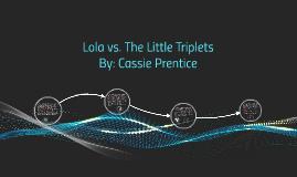 Lola vs. The Little Triplets
