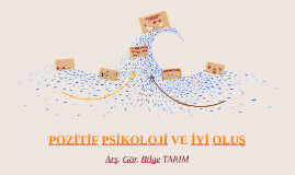 POZİTİF PSİKOLOJİ İLE TANIŞMAK