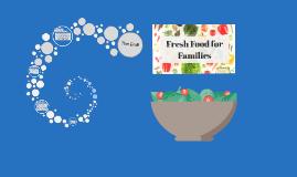 Copy of Fresh Food for Familes (FFF)
