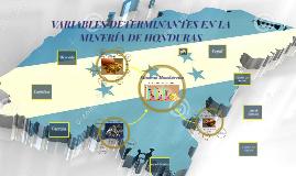 Variables Determinantes en la minería de Honduras