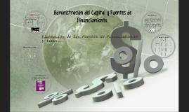 Administración del Capital y Fuentes de Financiamiento.