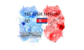 The Juche Ideology