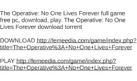 The Operative: No One Lives Forever full game free pc, downl