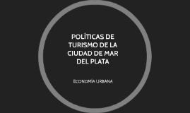 Copy of POLITICAS DE TURISMO DE LA CIUDAD DE MAR DEL PLATA