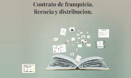 Contratos de franquicia, distribución y licencia