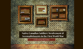 Three Day Road Presentation: Native Canadians and Involvement in the WW1