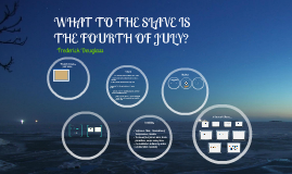 Copy of What to the slave is the fourth of july
