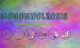 Copy of MONONUCLEOSIS