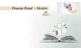 Proceso Penal  Mexico