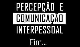 Copy of Percepção e Comunicação Interpessoal