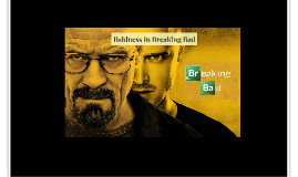 Baldness in Breaking Bad