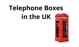 Telephone Boxes in the UK