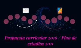 Propuesta curricular 2016 / Plan de estudios 2011