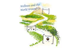 Wellness and the World Around Us