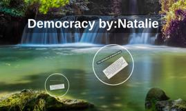 Democracy by:Natalie