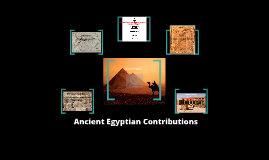 Copy of The five most important contributions from Ancient Egyptian culture