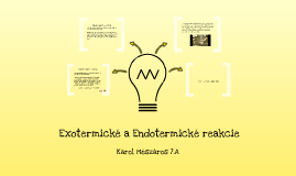Exotermické a Endotermické reakcie
