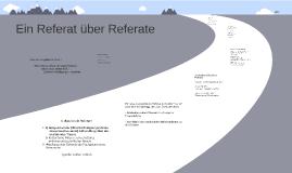 Copy of Ein Referat über Referate