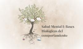 Salud Mental I: Bases Biológicas del comportamiento