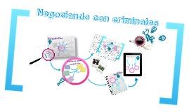 NEGOCIANDO CON CRIMINALES