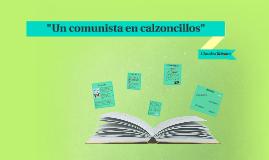 """""""Un comunista en calzoncillos"""""""
