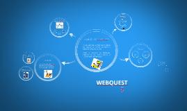 Copy of Copy of WEBQUEST