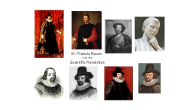 Sir Francis Bacon and the Scientific Revolution