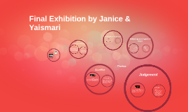 Final Exhibition by Janice & Yaismari