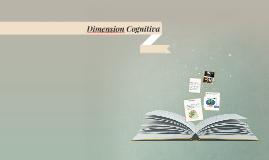Copy of Dimension Cognitiva