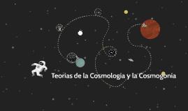 Teorias de la Cosmologia y la Cosmogonia