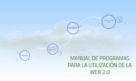 MANUAL DE PROGRAMAS PARA LA UTILIZACION DE LA WEB 2.0